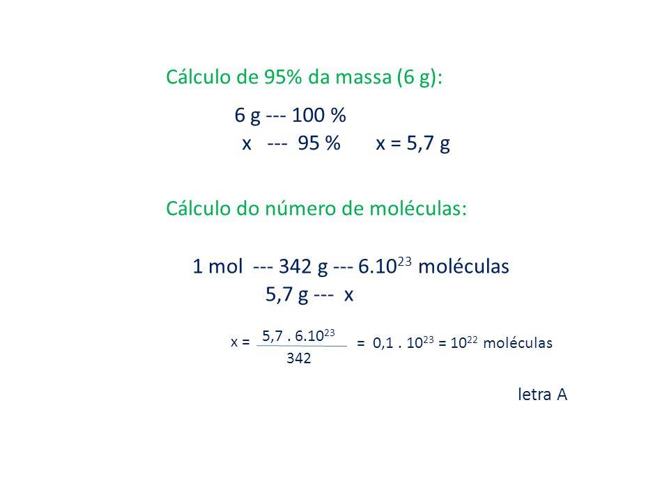 Cálculo de 95% da massa (6 g): 6 g --- 100 %