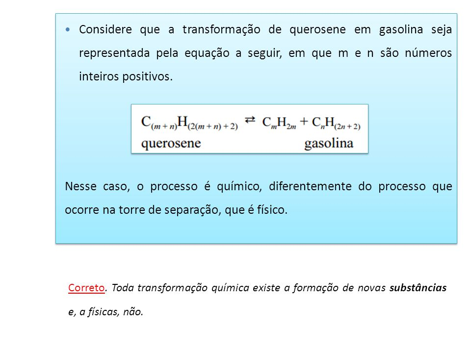Considere que a transformação de querosene em gasolina seja representada pela equação a seguir, em que m e n são números inteiros positivos.