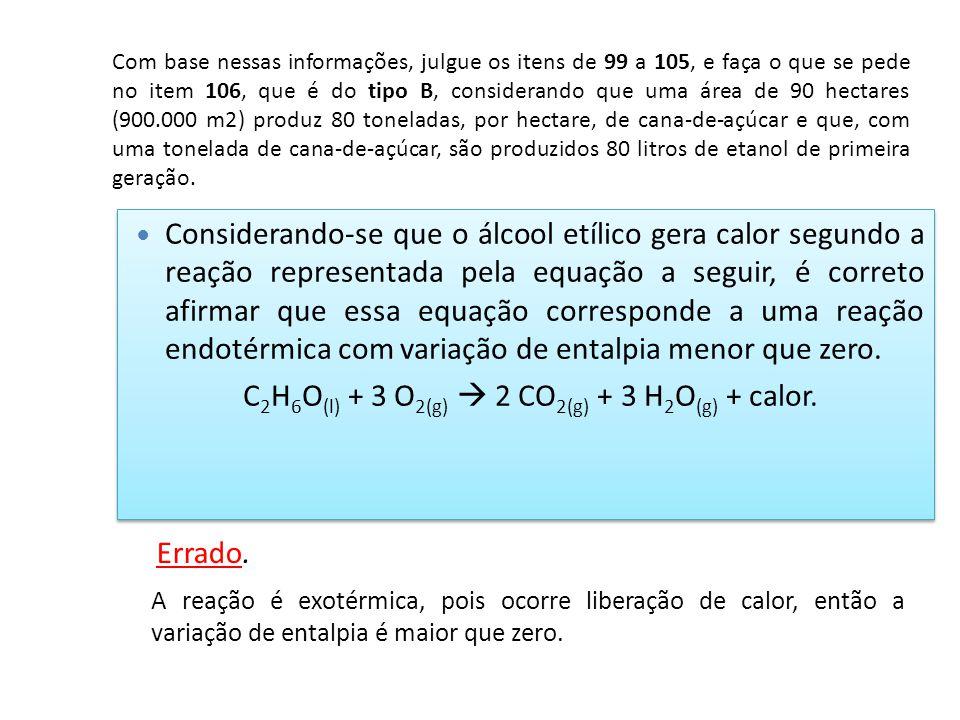 C2H6O(l) + 3 O2(g)  2 CO2(g) + 3 H2O(g) + calor.