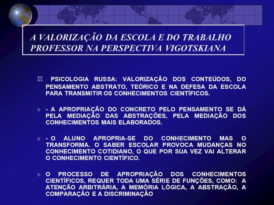 A VALORIZAÇÃO DA ESCOLA E DO TRABALHO PROFESSOR NA PERSPECTIVA VIGOTSKIANA