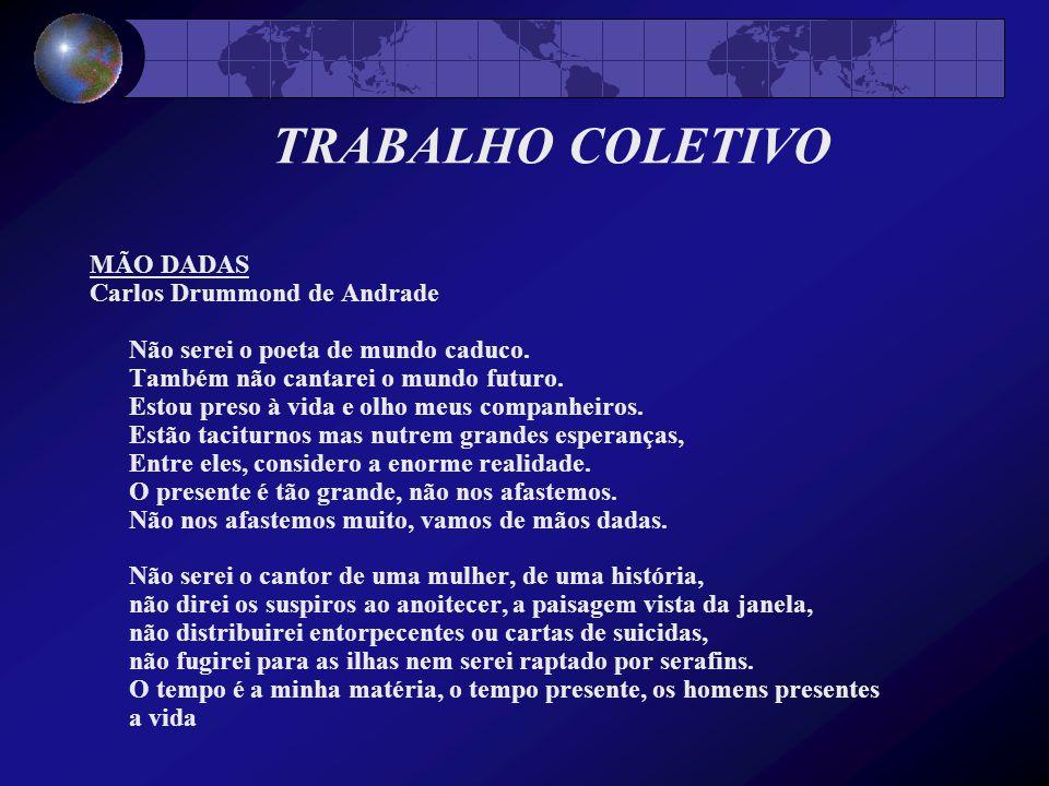 TRABALHO COLETIVO MÃO DADAS Carlos Drummond de Andrade