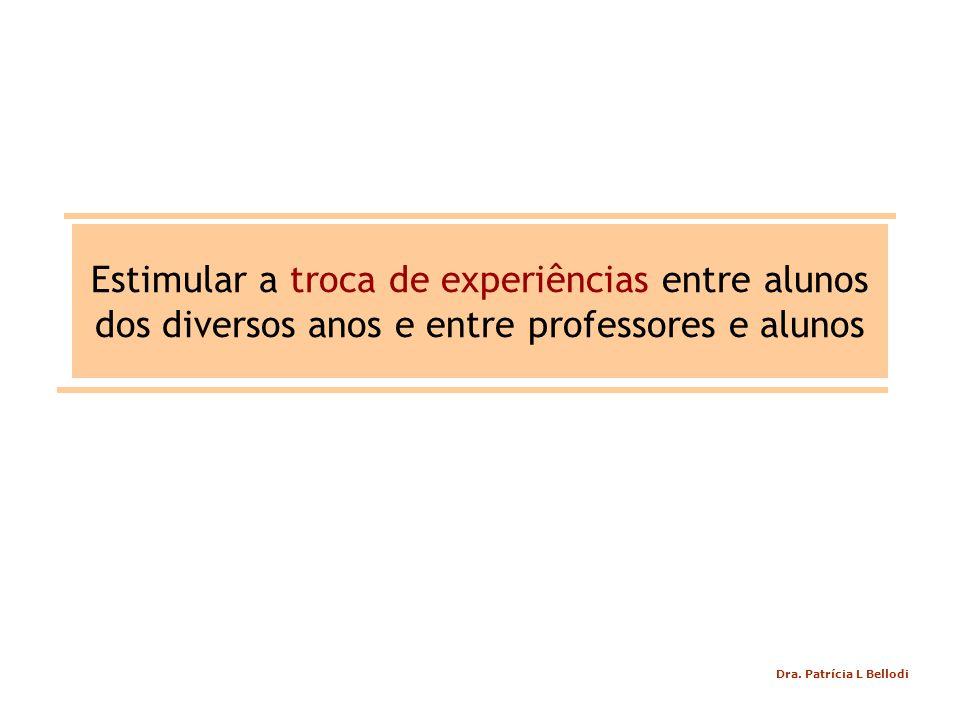 Estimular a troca de experiências entre alunos dos diversos anos e entre professores e alunos