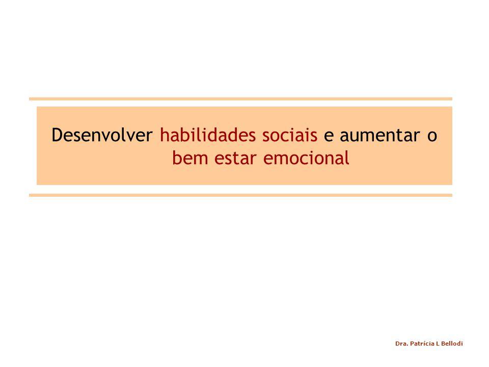 Desenvolver habilidades sociais e aumentar o bem estar emocional