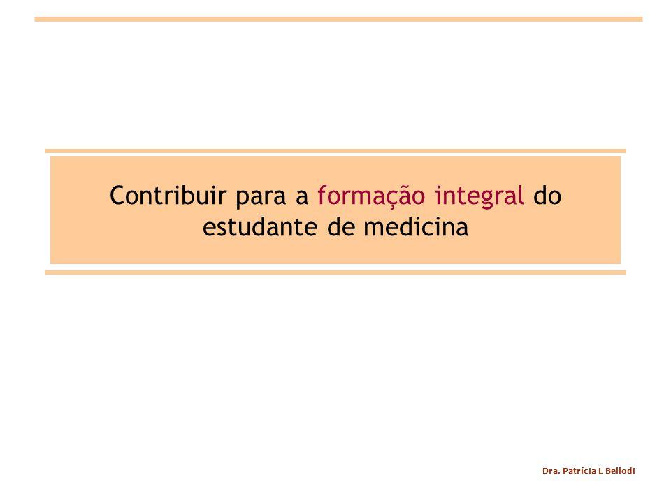 Contribuir para a formação integral do estudante de medicina