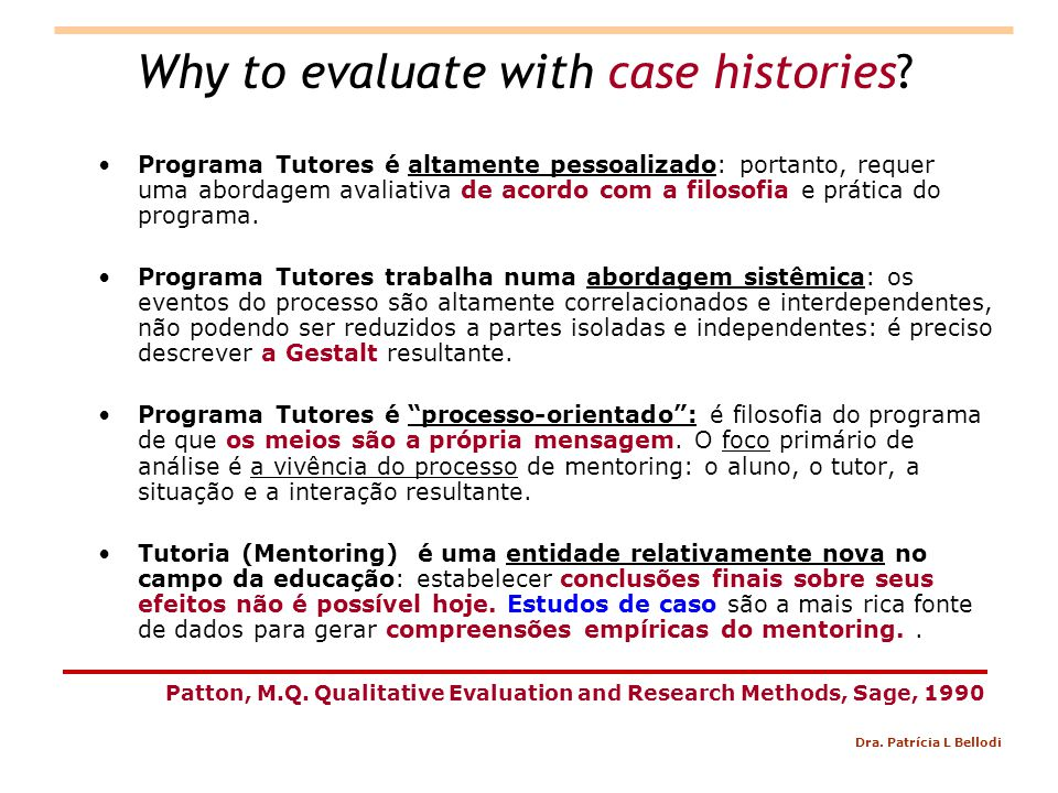 Why to evaluate with case histories