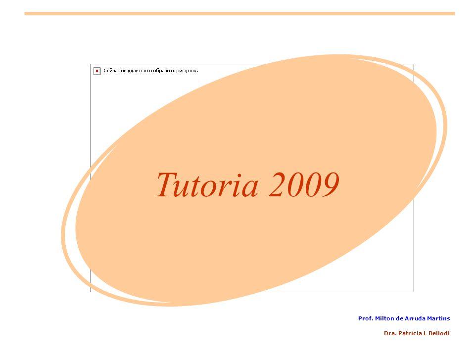 Tutoria 2009 Prof. Milton de Arruda Martins