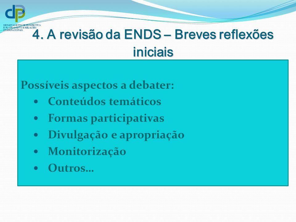 4. A revisão da ENDS – Breves reflexões iniciais