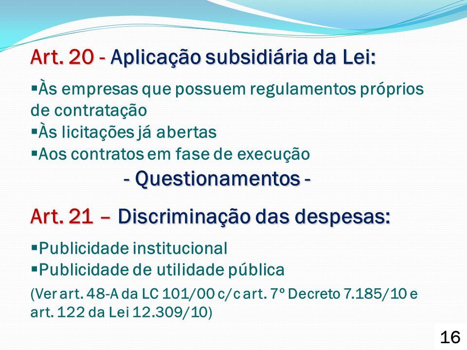 Art. 20 - Aplicação subsidiária da Lei: