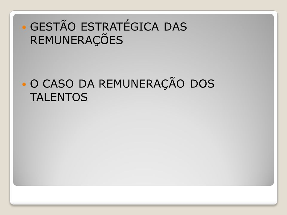 GESTÃO ESTRATÉGICA DAS REMUNERAÇÕES