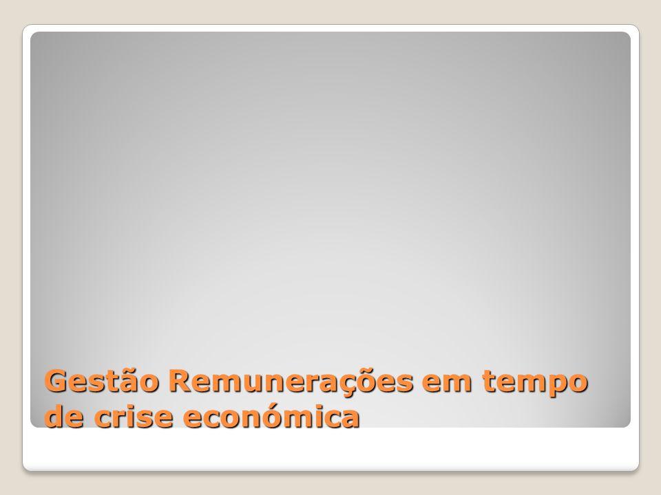 Gestão Remunerações em tempo de crise económica