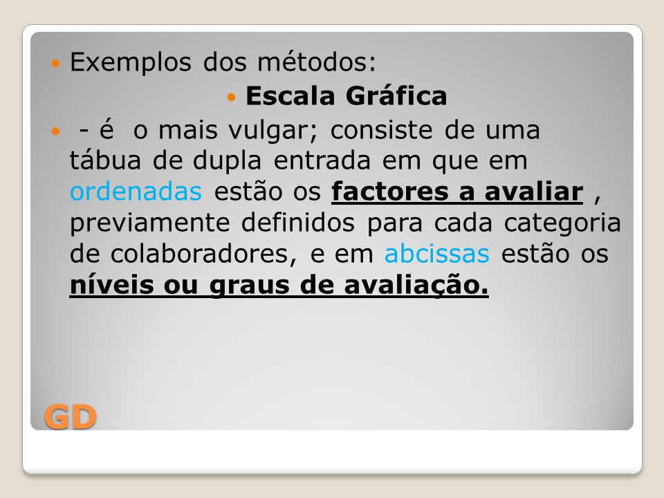 GD Exemplos dos métodos: Escala Gráfica