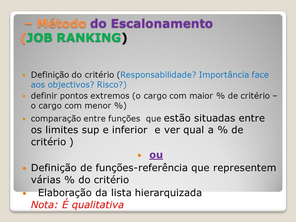 – Método do Escalonamento (JOB RANKING)