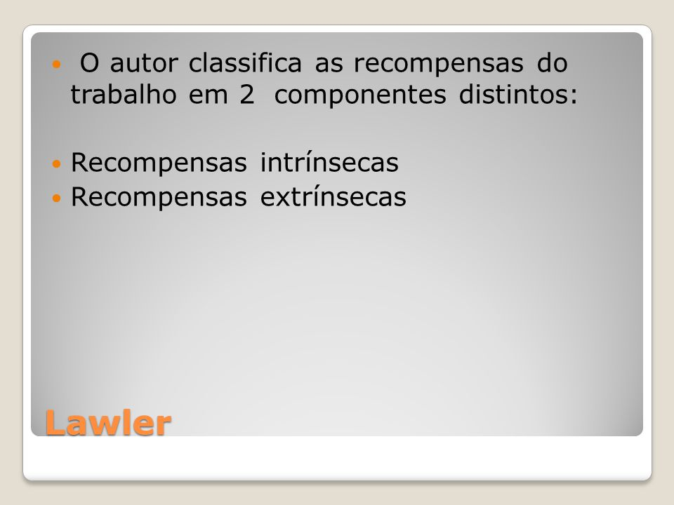 O autor classifica as recompensas do trabalho em 2 componentes distintos: