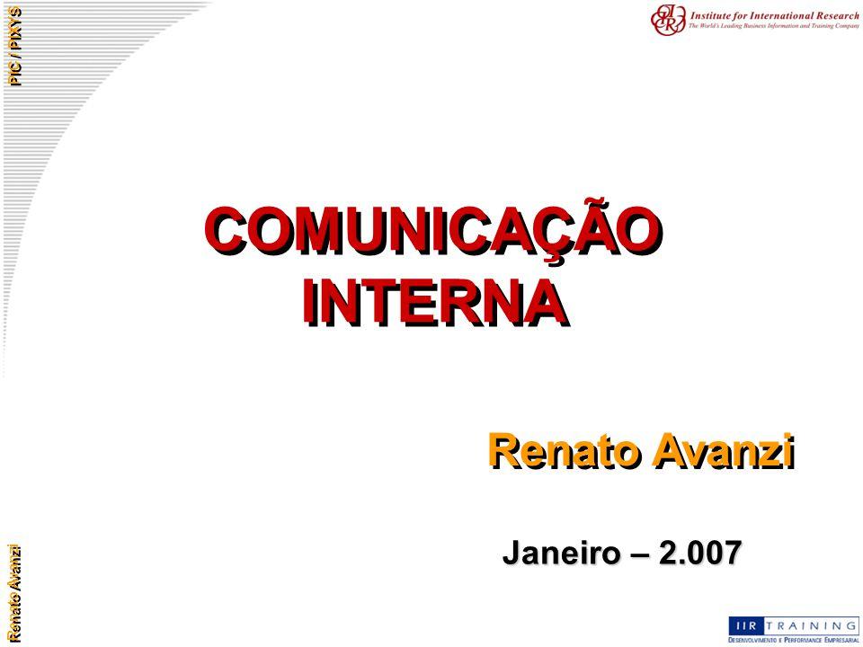 COMUNICAÇÃO INTERNA Renato Avanzi Janeiro – 2.007