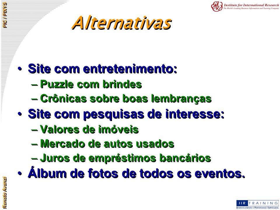Alternativas Site com entretenimento: Site com pesquisas de interesse: