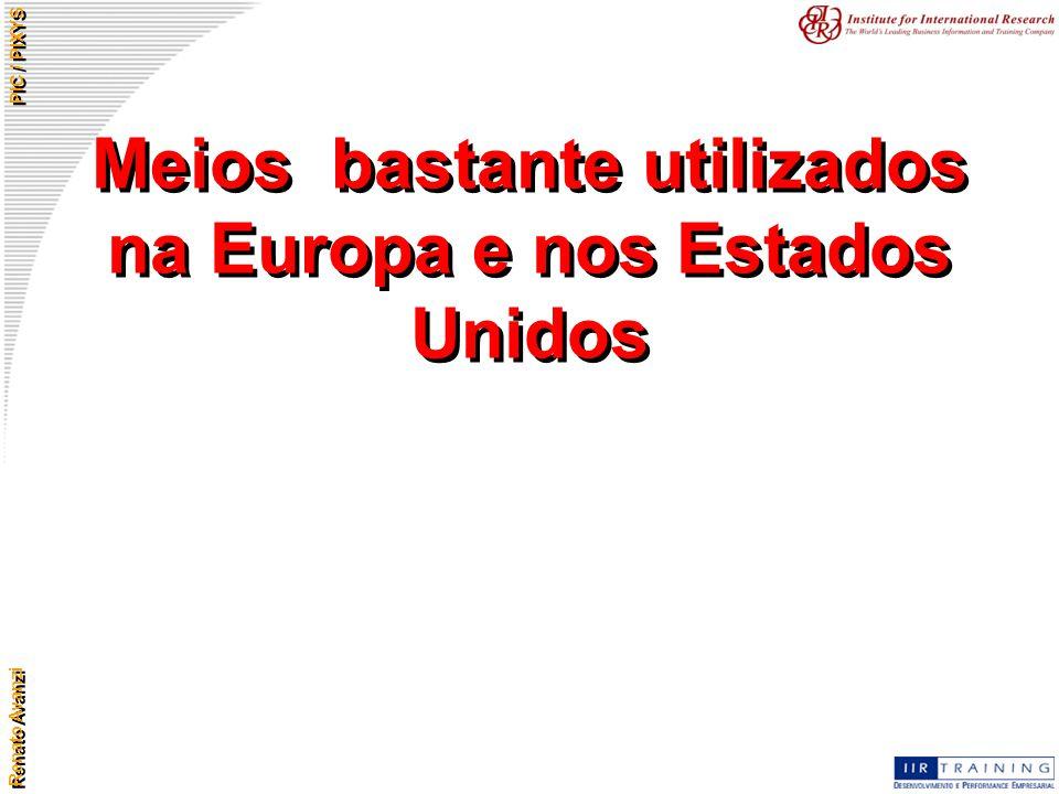 Meios bastante utilizados na Europa e nos Estados Unidos