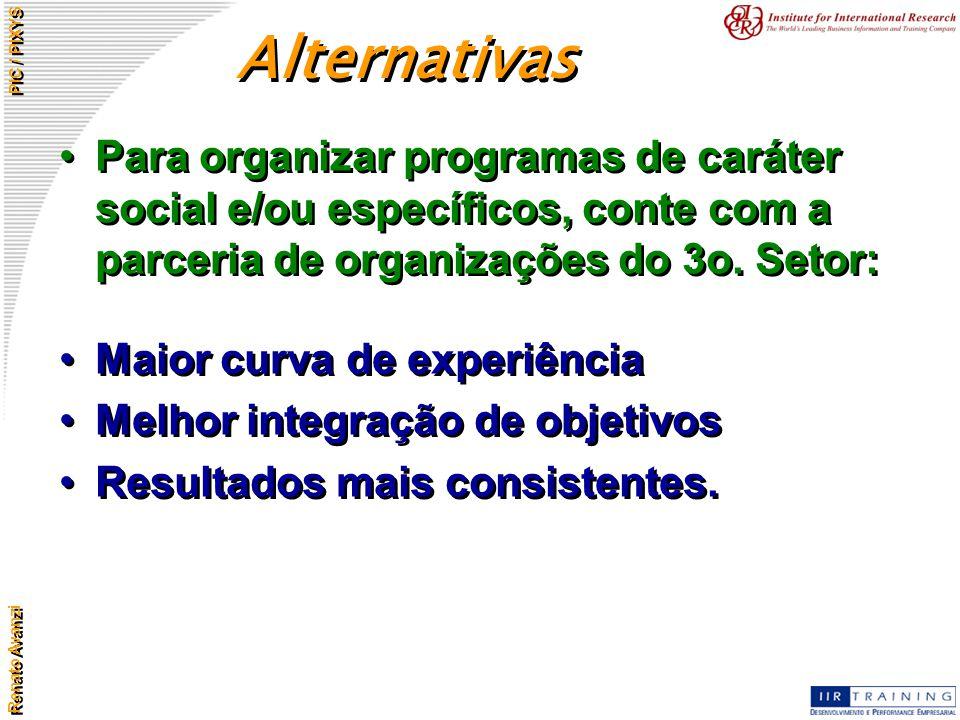 Alternativas Para organizar programas de caráter social e/ou específicos, conte com a parceria de organizações do 3o. Setor: