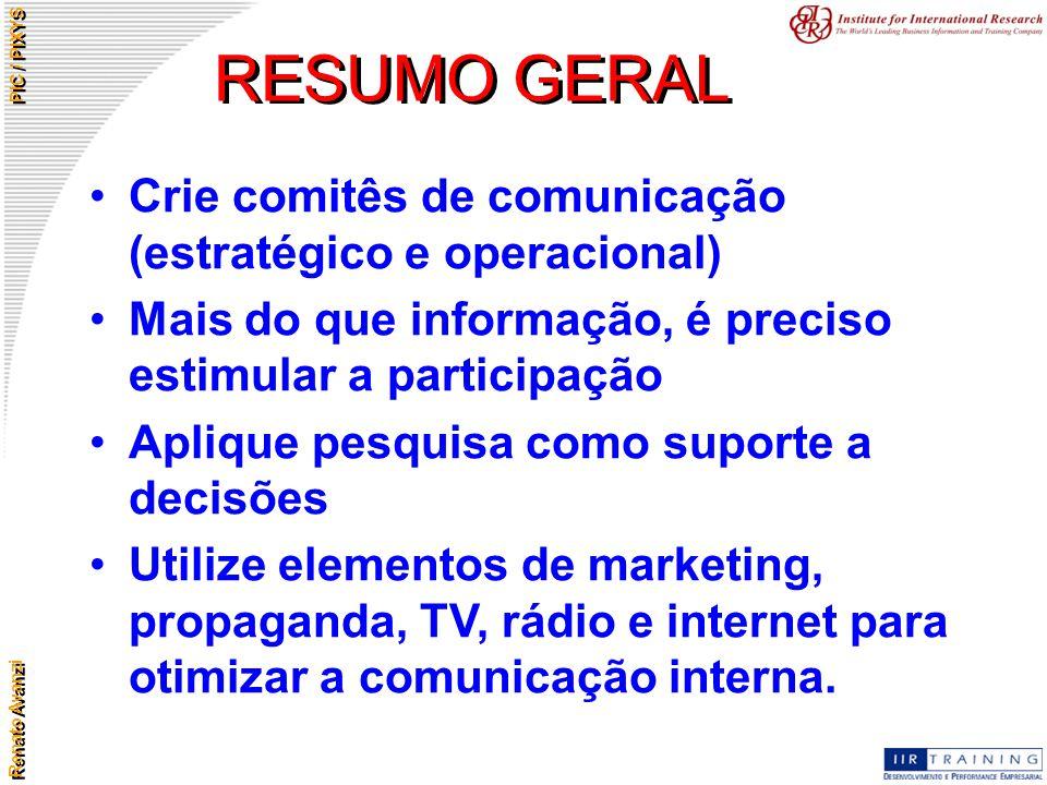 RESUMO GERAL Crie comitês de comunicação (estratégico e operacional)