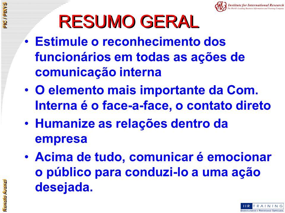 RESUMO GERAL Estimule o reconhecimento dos funcionários em todas as ações de comunicação interna.
