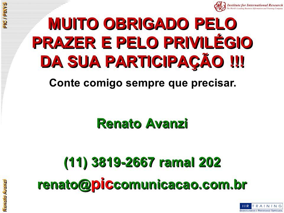MUITO OBRIGADO PELO PRAZER E PELO PRIVILÉGIO DA SUA PARTICIPAÇÃO !!!