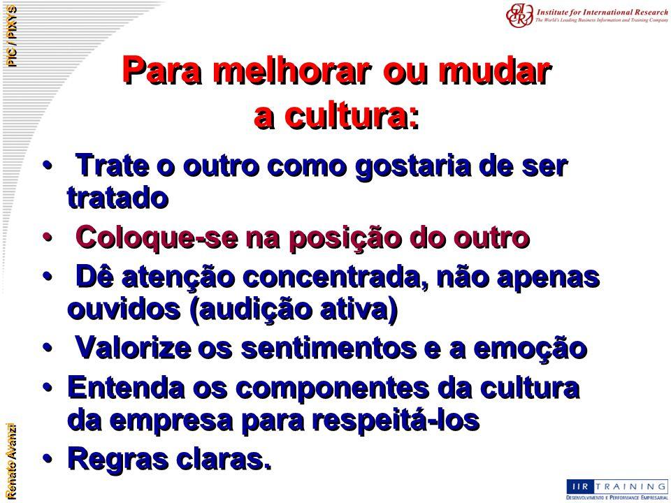 Para melhorar ou mudar a cultura: