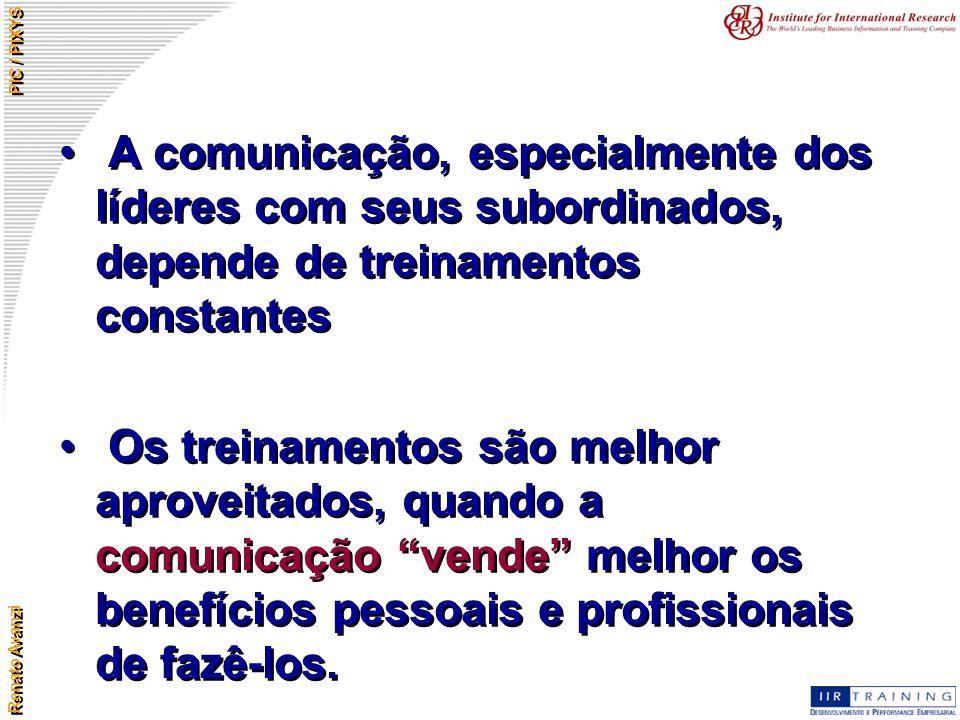 A comunicação, especialmente dos líderes com seus subordinados, depende de treinamentos constantes