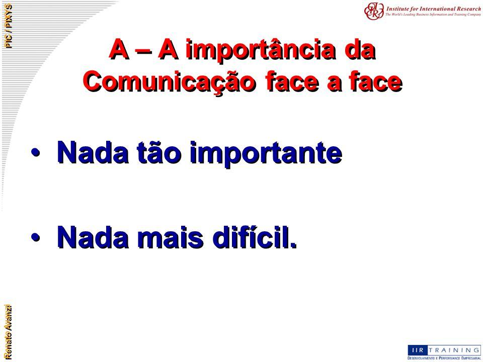 A – A importância da Comunicação face a face
