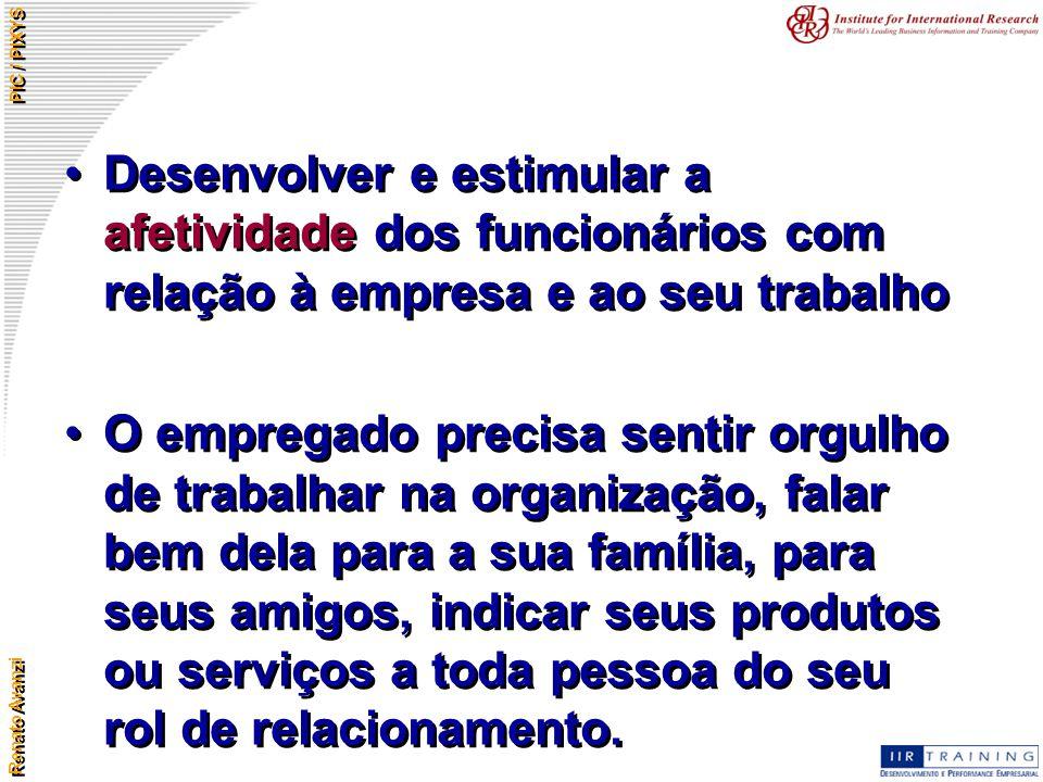Desenvolver e estimular a afetividade dos funcionários com relação à empresa e ao seu trabalho