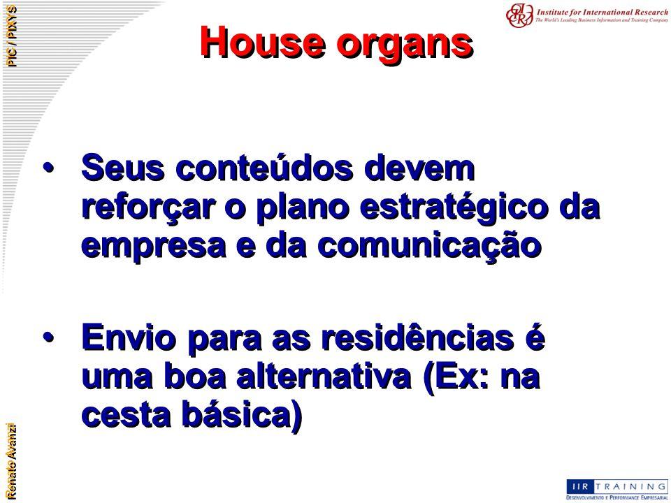 House organs Seus conteúdos devem reforçar o plano estratégico da empresa e da comunicação.