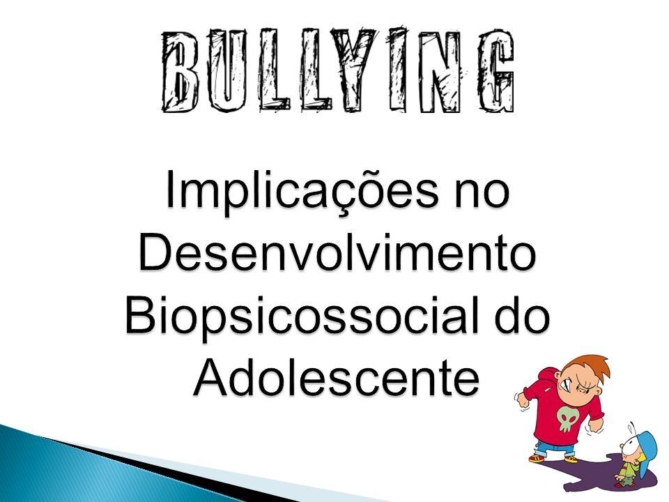 Implicações no Desenvolvimento Biopsicossocial do Adolescente