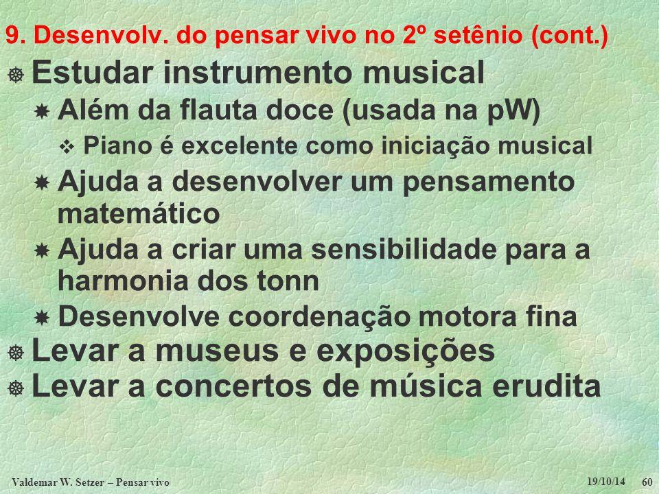 9. Desenvolv. do pensar vivo no 2º setênio (cont.)