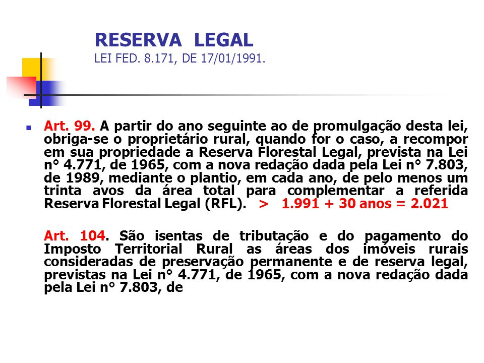 RESERVA LEGAL LEI FED. 8.171, DE 17/01/1991.