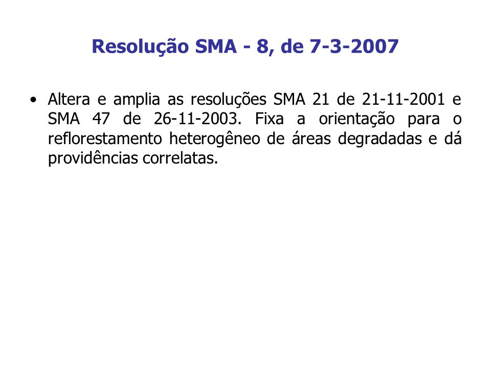 Resolução SMA - 8, de 7-3-2007