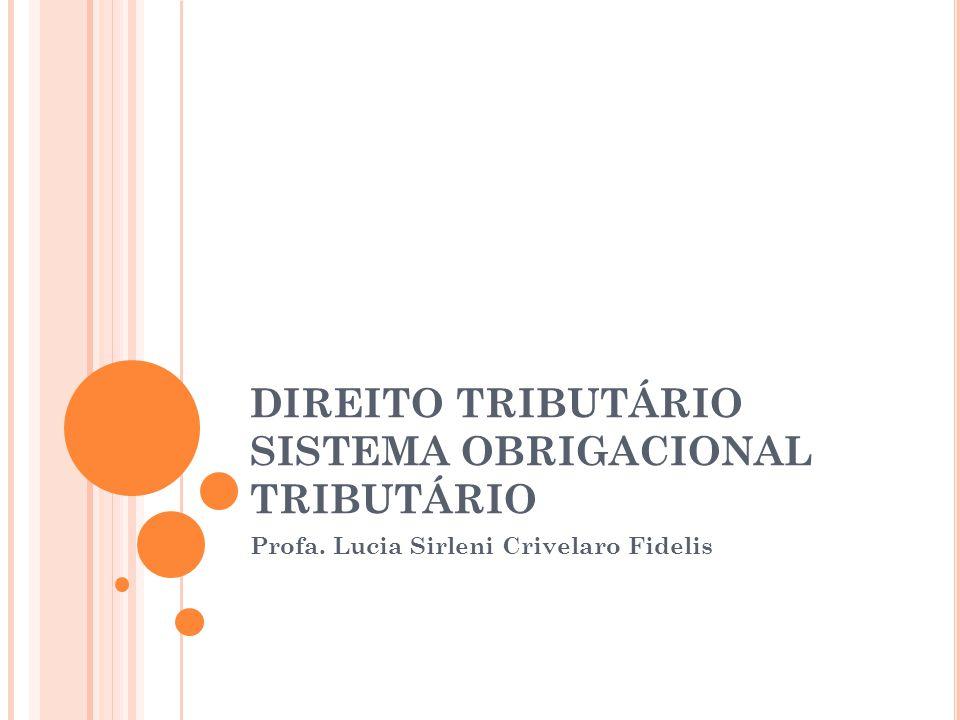 DIREITO TRIBUTÁRIO SISTEMA OBRIGACIONAL TRIBUTÁRIO