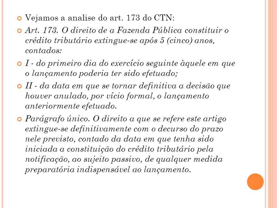 Vejamos a analise do art. 173 do CTN: