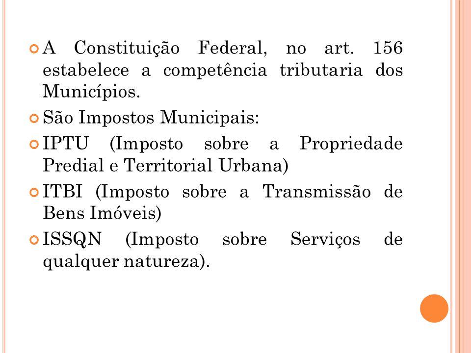 A Constituição Federal, no art
