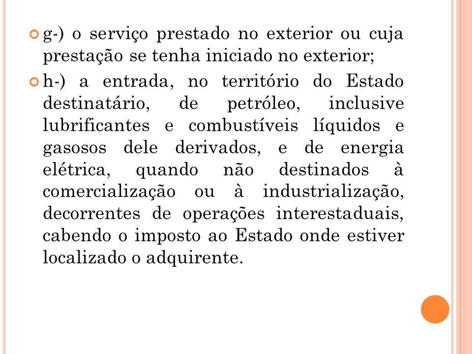 g-) o serviço prestado no exterior ou cuja prestação se tenha iniciado no exterior;