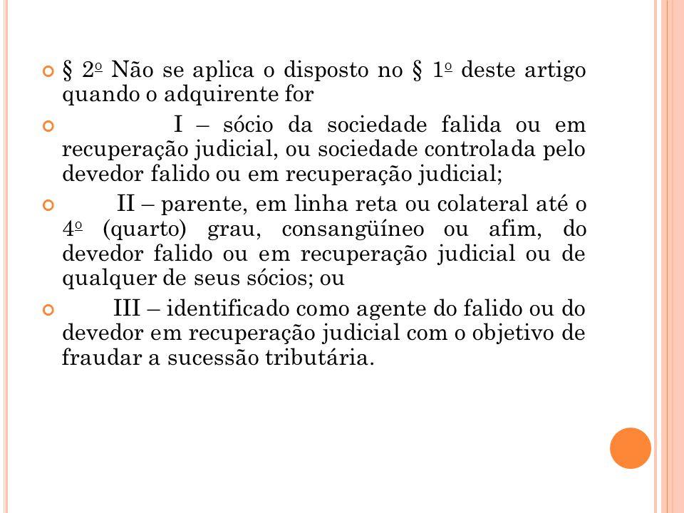 § 2o Não se aplica o disposto no § 1o deste artigo quando o adquirente for