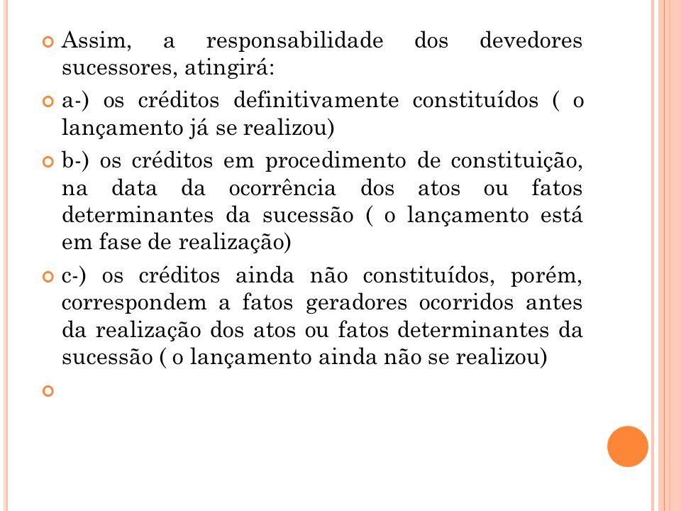 Assim, a responsabilidade dos devedores sucessores, atingirá: