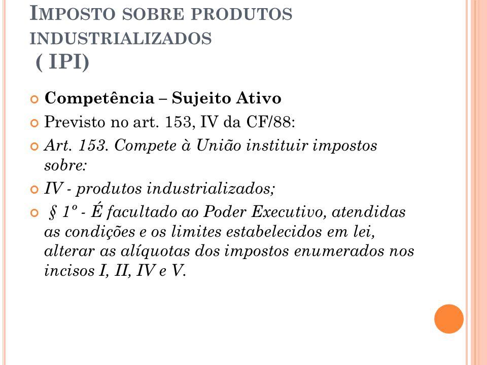 Imposto sobre produtos industrializados ( IPI)