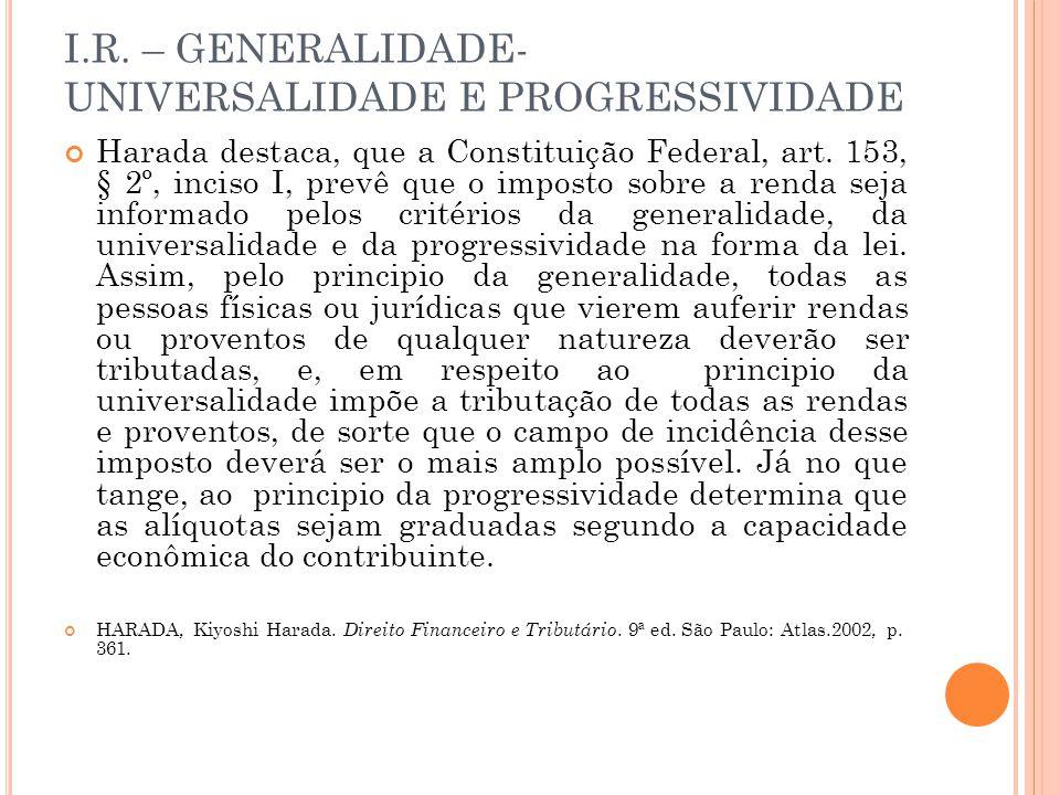 I.R. – GENERALIDADE-UNIVERSALIDADE E PROGRESSIVIDADE