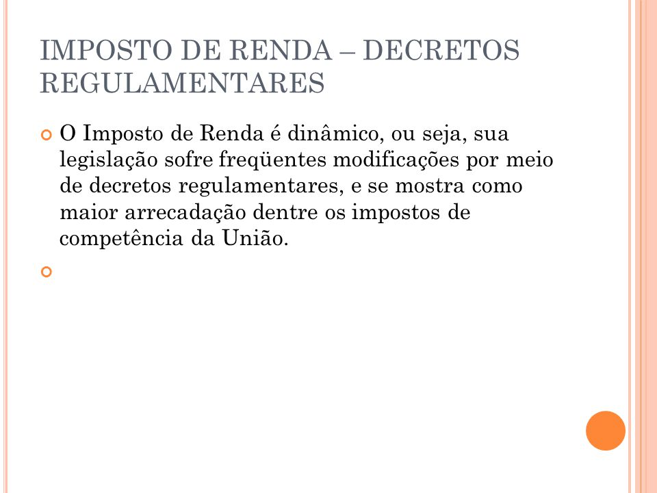 IMPOSTO DE RENDA – DECRETOS REGULAMENTARES