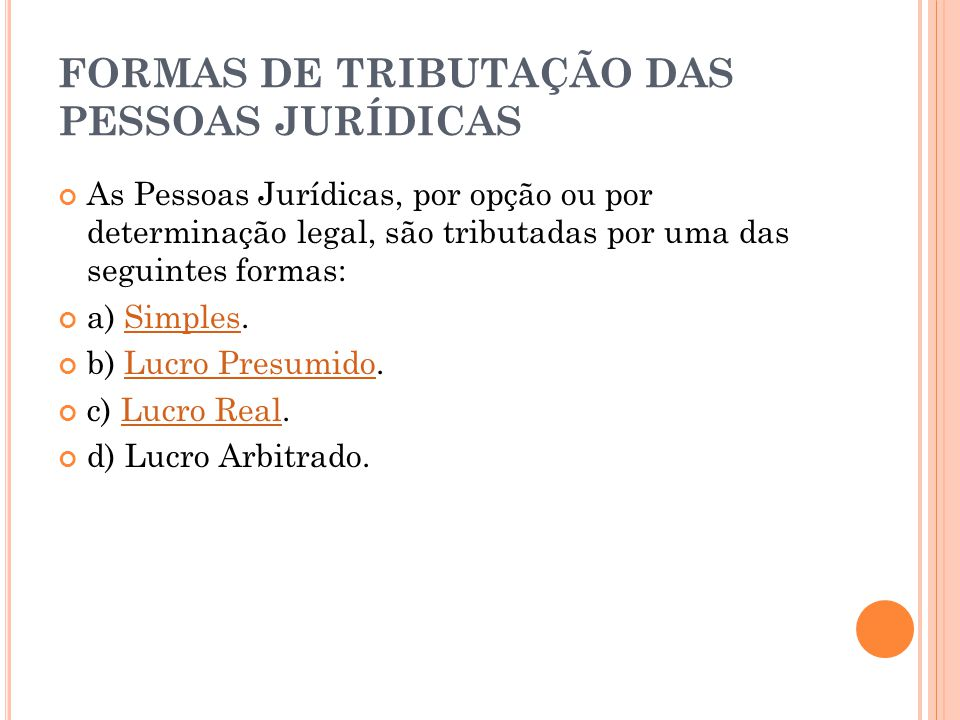 FORMAS DE TRIBUTAÇÃO DAS PESSOAS JURÍDICAS