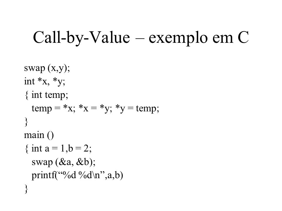 Call-by-Value – exemplo em C