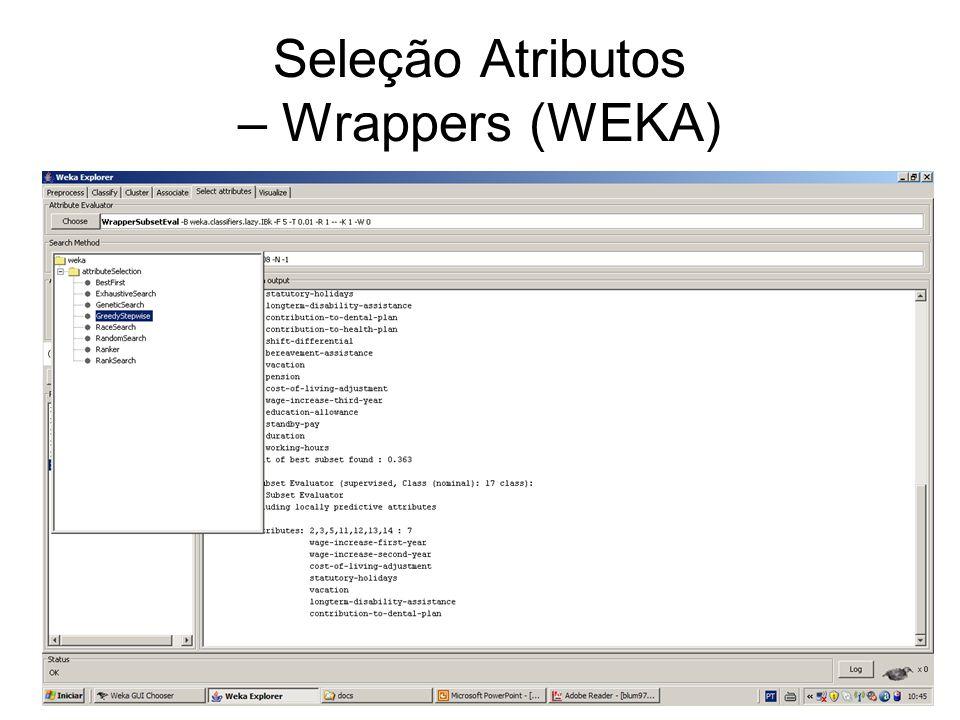 Seleção Atributos – Wrappers (WEKA)