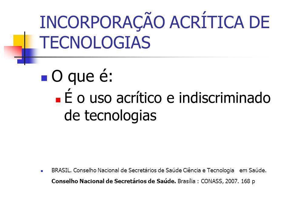 INCORPORAÇÃO ACRÍTICA DE TECNOLOGIAS