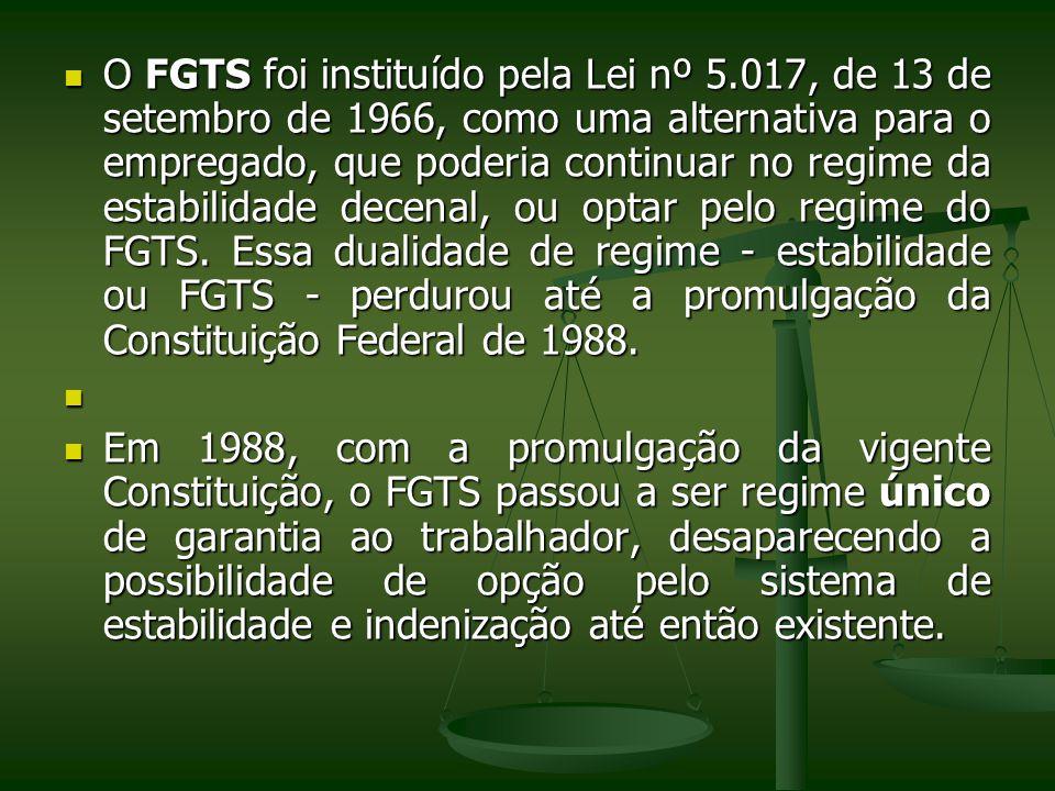 O FGTS foi instituído pela Lei nº 5