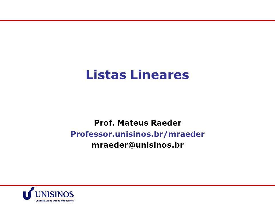 Prof. Mateus Raeder Professor.unisinos.br/mraeder mraeder@unisinos.br