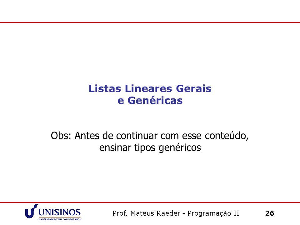 Listas Lineares Gerais e Genéricas