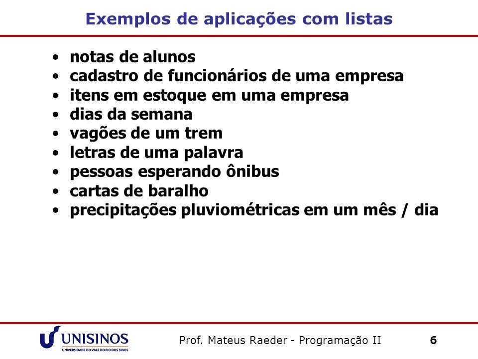 Exemplos de aplicações com listas
